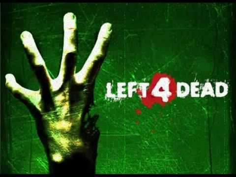 Left 4 Dead Soundtrack- 'Left 4 Dead'