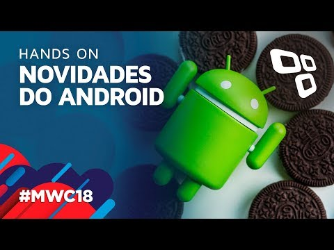 As novidades do Android na MWC 2018 - TecMundo [MWC 2018]
