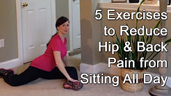 5 Exercises to Reduce Hip and Lower Back Pain from Sitting All Day