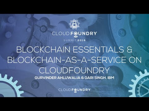 Blockchain Essentials & Blockchain-as-a-Service on CloudFoundry - Gurvinder Ahluwali & Gari Singh