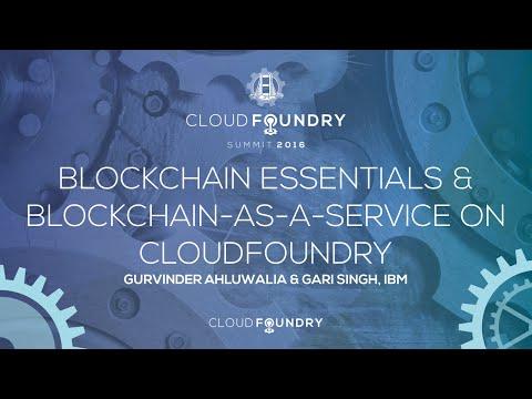 Blockchain Essentials & Blockchain-as-a-Service on CloudFoundry - Gurvinder Ahluwali & Gari Singh