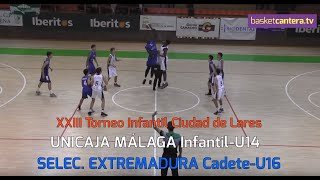 UNICAJA Infantil vs SELECCION EXTREMADURA Cadete. Torneo Ciudad de Lares 2019 (BasketCantera.TV)