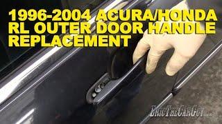 1996-2004 Acura/Honda Rl Outer Door Handle Replacement