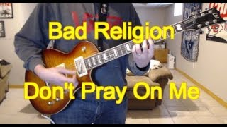 Bad Religion - Don't Pray On Me (Guitar Tab + Cover)