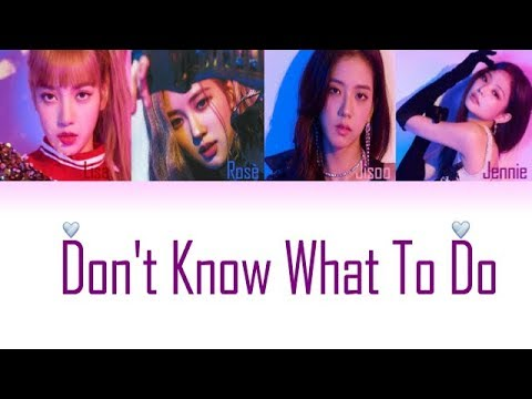 BLACKPINK - Don&39;t Know What To Do Color Coded  EngRomHan가사