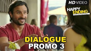 Happy Ending | Dialogue Promo 3 | Saif Ali Khan, Kalki Koechlin & Ranvir Shorey
