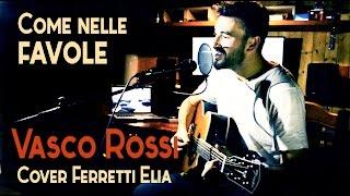 Vasco Rossi - Come nelle favole (cover by Ferretti Elia)