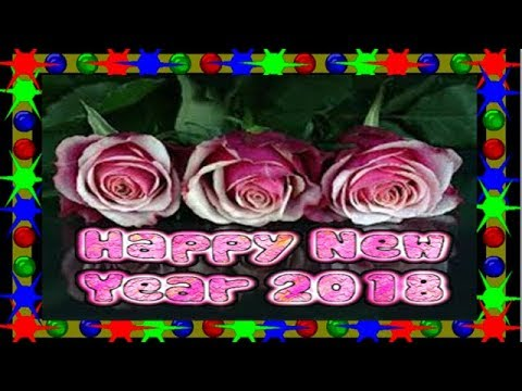 Happy New Year 2018 Greeting Card For Whatsapp, Wishes, Wallpaper,  Animation, Video, Song,countdown