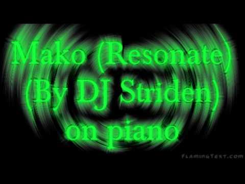 Mako (Resonate) by DJ Striden on piano