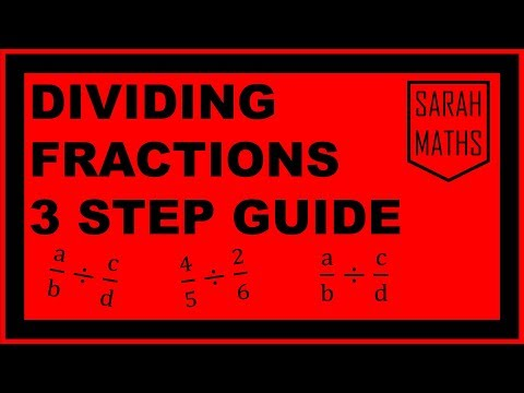 DIVIDING FRACTIONS 3 STEP GUIDE | SARAH MATHS