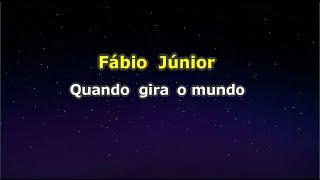 Fábio Júnior - Quando gira o mundo (Karaokê)