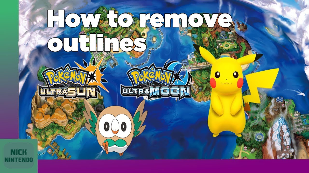 How to Remove Outlines in Pokemon Ultra Sun & Moon! [3DS] [2017]