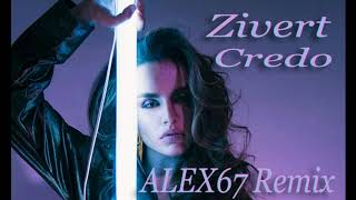 Zivert - Credo (ALEX67 Remix) mp3