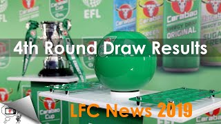 CARABAO CUP 4TH ROUND DRAW RESULTS | LFC NEWS 2019