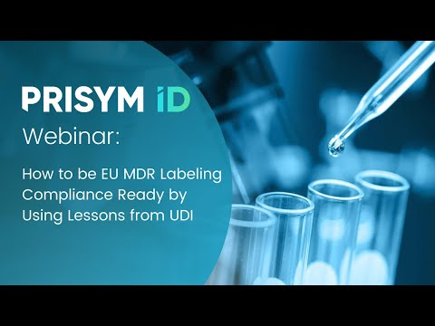 How To Be EU MDR Labeling Compliance Ready By Using Lessons From UDI