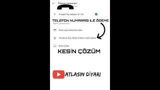 GOOGLE PLAY STORE TELEFON İLE ÖDEME SEÇENEĞİ EKLEME.