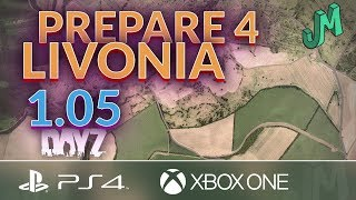 Prepare For Livonia Now In 🎒 Dayz 1.05 🎮 Coming To Ps4 Xbox Pc