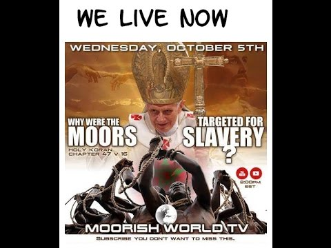 Why were the Moors Targeted For Slavery? Our enslavement was a form of revenge....
