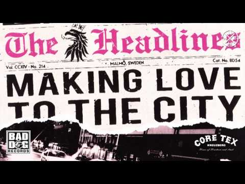THE HEADLINES - LIKE A TRAIN - ALBUM: MAKING LOVE TO THE CITY - TRACK 13