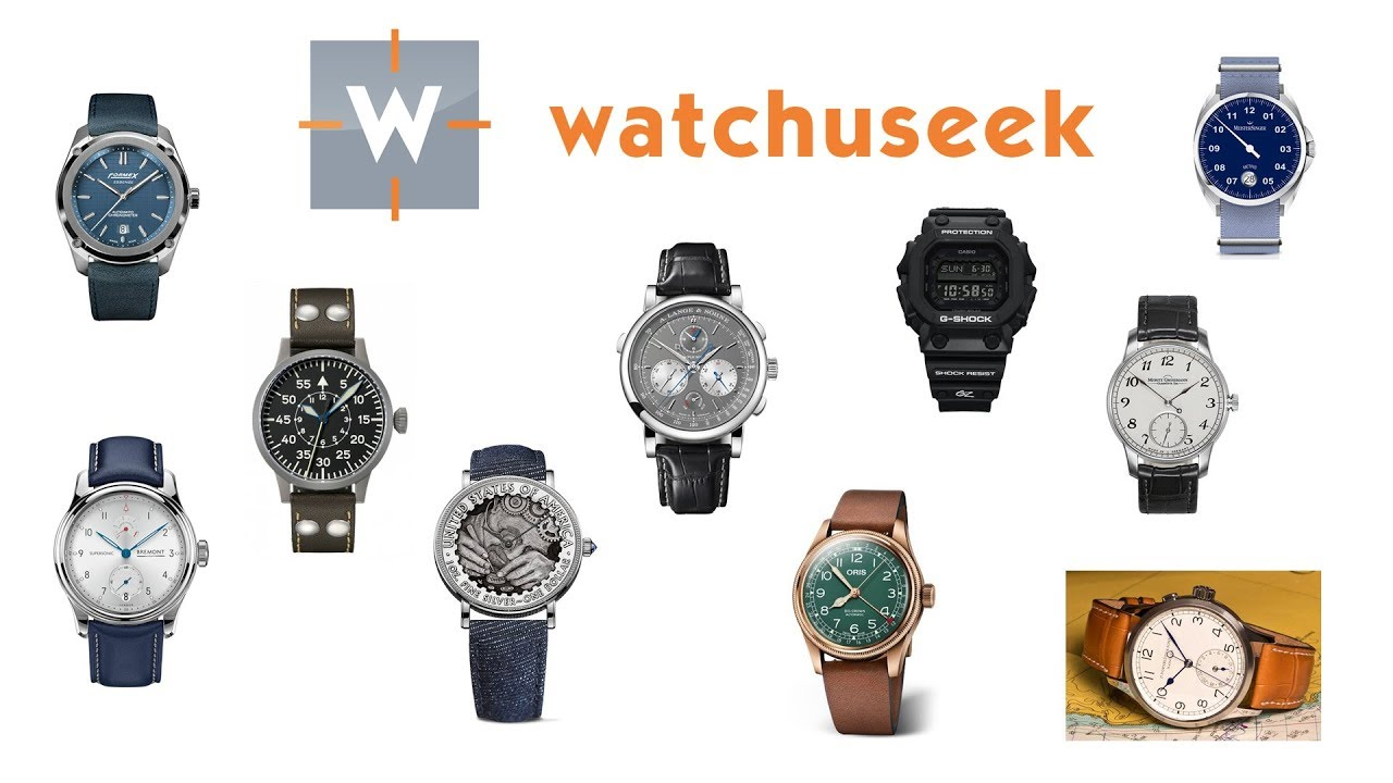 The Best Watches Of 2018 As Picked By The Editors Of Watchuseek