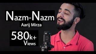Nazm Nazm | Cover | Aarij Mirza | Ayushmann Khurrana | Bareilly Ki Barfi | Arko
