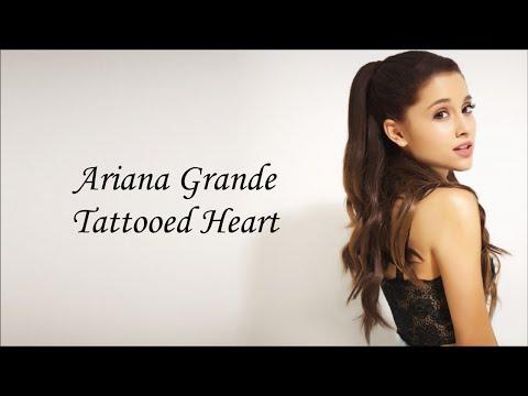 Ariana Grande ~ Tattooed Heart ~ Lyrics