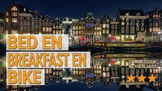 Bed en Breakfast en Bike hotel review | Hotels in Sommelsdijk | Netherlands Hotels