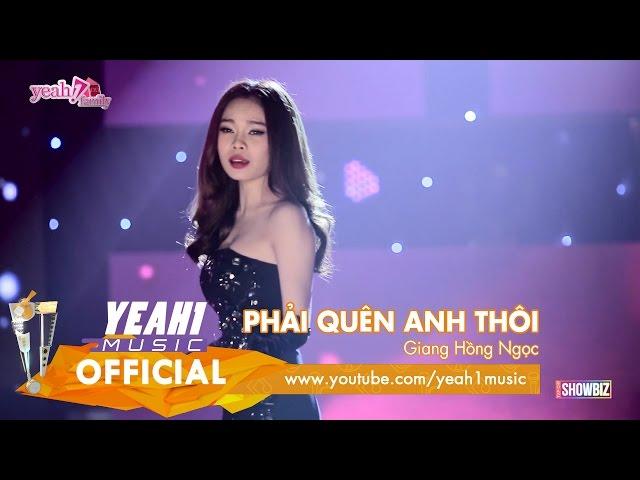 Phải Quên Anh Thôi | Giang Hồng Ngọc | Tạp Chí Showbiz (Official Music Video)