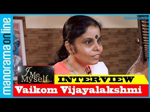 Vaikom Vijayalakshmi | Exclusive Interview | I Me Myself | Manorama Online