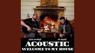 Welcome to My House (Acoustic)