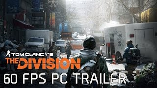 Tom Clancy's The Division - 60 FPS PC Gameplay Trailer [EUROPE]