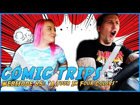 """Comic Trips- Webisode 65: """"A Tour in Four Colors"""""""