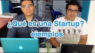 ¿Qué es una startup? Algunos Ejemplos