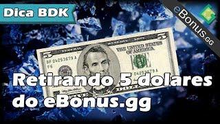 Ganhando e Retirando 5 dolares para STEAM do Ebonus gg