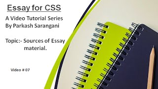 Essay 07 - Sources of Essay material