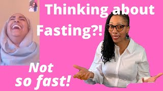 Thinking about Fasting for Ramadan? NOT SO FAST!