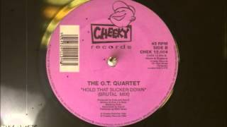 The O.T.  Quartet - Hold That Sucker Down (Brutal Mix)