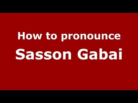 How to pronounce Sasson Gabai (Arabic/Iraq) - PronounceNames.com