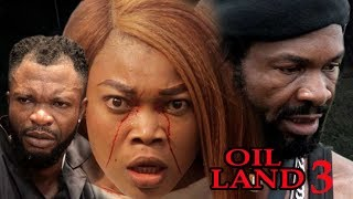 Oil Land Season 3 - Exclusive 2017 Latest Nigerian Nollywood Movie