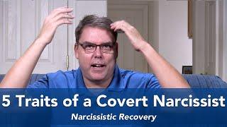 5 Traits of a Covert Narcissist