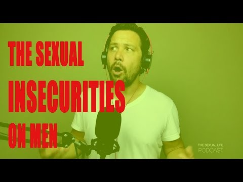 The Sexual Insecurities of Men | TSL Podcast