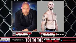 Frank Trigg interviews Bubba McDaniel who is off Bellator 185