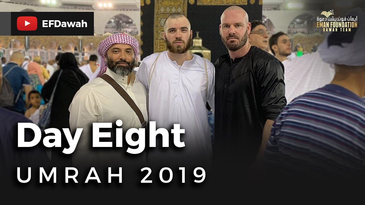 Umrah 2019 | Day Eight