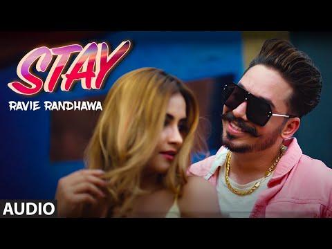 Stay Full Audio Song Ravie Randhawa  Xtatic Muzic  Lopon Sukhdii  Latest Punjabi Songs 2020