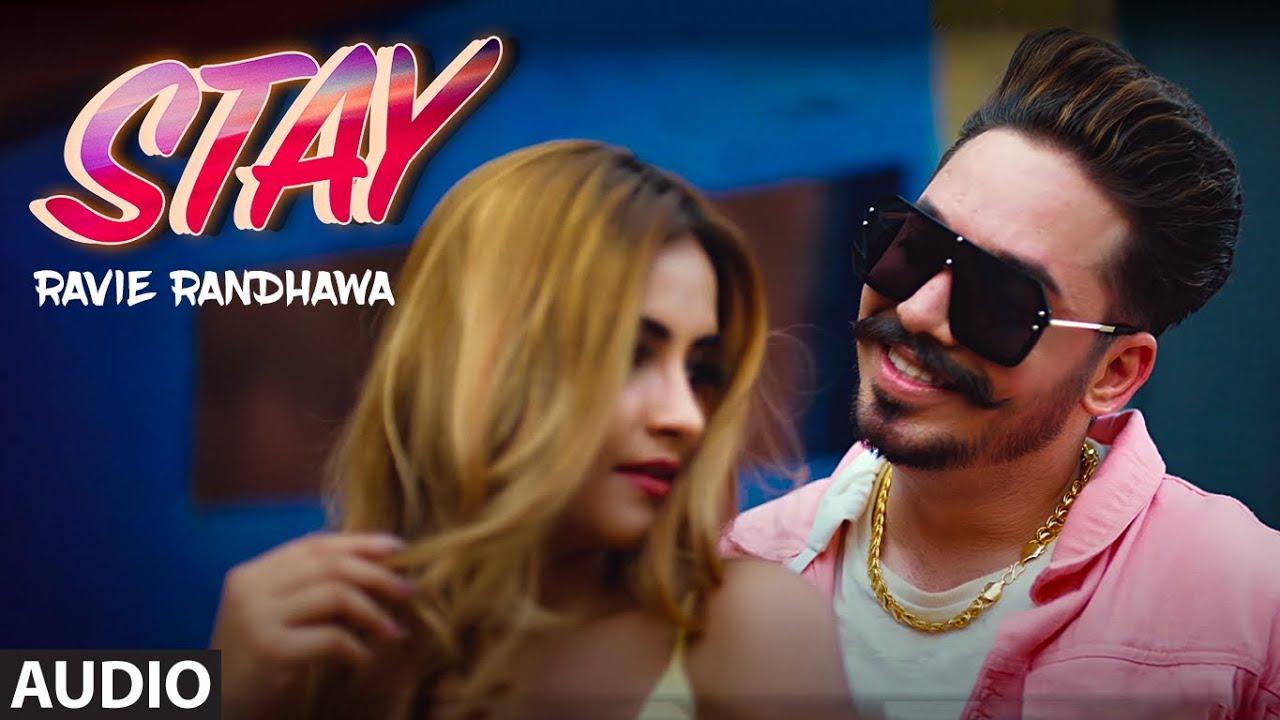 Stay (Full Audio Song) Ravie Randhawa | Xtatic Muzic | Lopon Sukhdii | Latest Punjabi Songs 2020