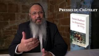 """Daniel Radford présente """"La Disputation de Vilna"""""""