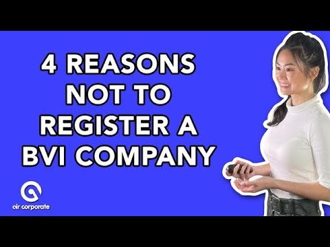 4 Reasons You SHOULD NOT Register a Company in the British V