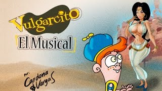 Video Vulgarcito el Musical (Canal Oficial de Vulgarcito) download MP3, 3GP, MP4, WEBM, AVI, FLV April 2018