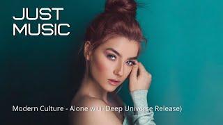 Modern Culture - Alone w u (Deep Universe Release)