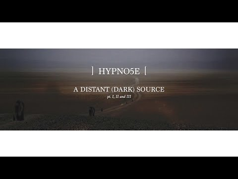 Hypno5e - A Distant Dark Source (Official Video)